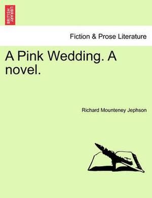 A Pink Wedding. a Novel.