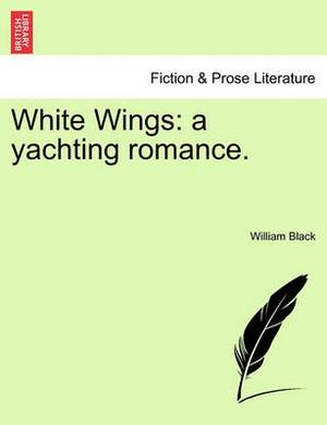 White Wings: A Yachting Romance.