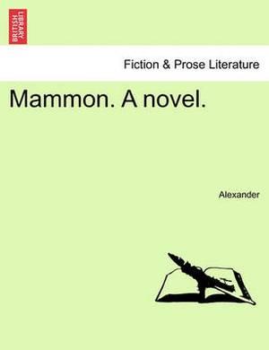 Mammon. a Novel.