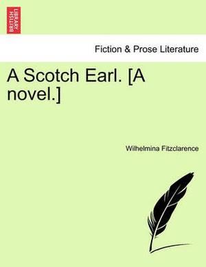 A Scotch Earl. [A Novel.]