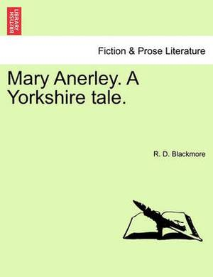 Mary Anerley. a Yorkshire Tale. Vol. II