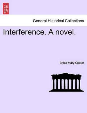 Interference. a Novel.