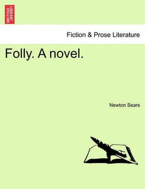 Folly. a Novel.
