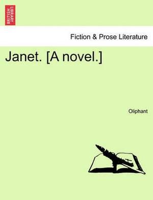 Janet. [A Novel.] Vol. I