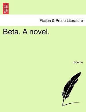 Beta. a Novel.