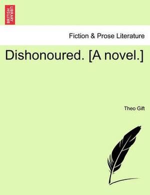 Dishonoured. [A Novel.]