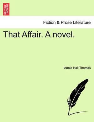 That Affair. a Novel.