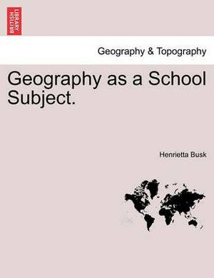 Geography as a School Subject.