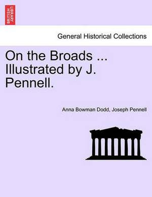 On the Broads ... Illustrated by J. Pennell.