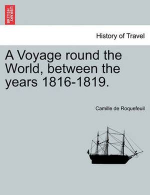 A Voyage Round the World, Between the Years 1816-1819.