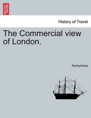 The Commercial View of London.