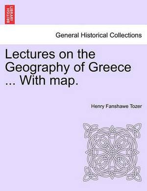Lectures on the Geography of Greece ... with Map.