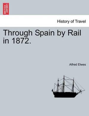 Through Spain by Rail in 1872.