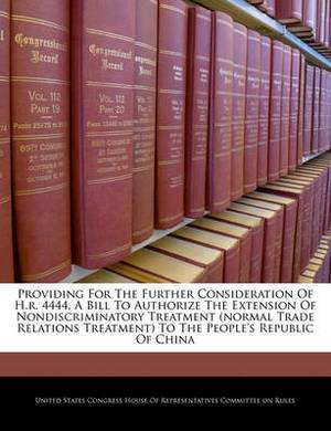 Providing for the Further Consideration of H.R. 4444, a Bill to Authorize the Extension of Nondiscriminatory Treatment (Normal Trade Relations Treatment) to the People's Republic of China