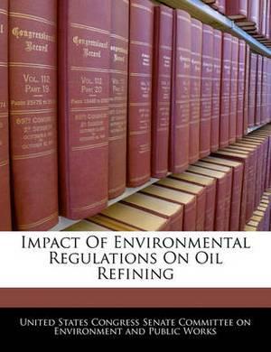 Impact of Environmental Regulations on Oil Refining