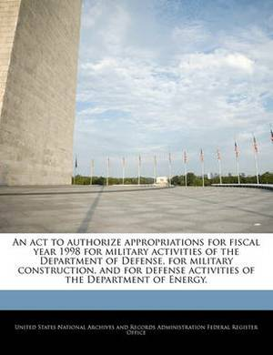 An ACT to Authorize Appropriations for Fiscal Year 1998 for Military Activities of the Department of Defense, for Military Construction, and for Defense Activities of the Department of Energy.