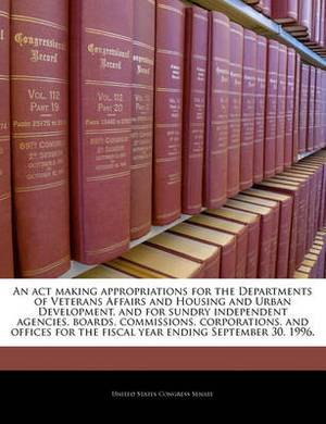An ACT Making Appropriations for the Departments of Veterans Affairs and Housing and Urban Development, and for Sundry Independent Agencies, Boards, Commissions, Corporations, and Offices for the Fiscal Year Ending September 30, 1996.