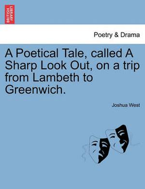 A Poetical Tale, Called a Sharp Look Out, on a Trip from Lambeth to Greenwich.