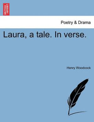 Laura, a Tale. in Verse.