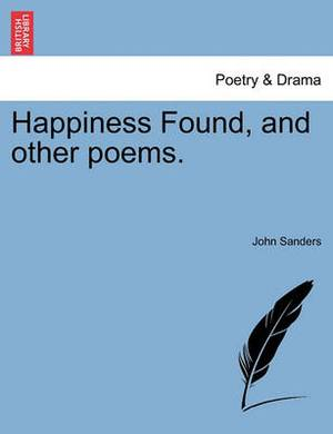 Happiness Found, and Other Poems.