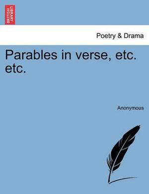 Parables in Verse, Etc. Etc.