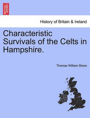 Characteristic Survivals of the Celts in Hampshire.