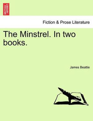 The Minstrel. in Two Books.