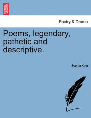 Poems, Legendary, Pathetic and Descriptive.