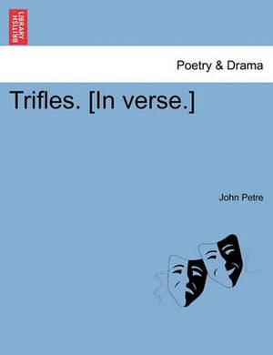 Trifles. [In Verse.]