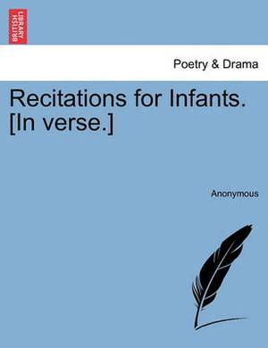 Recitations for Infants. [In Verse.]