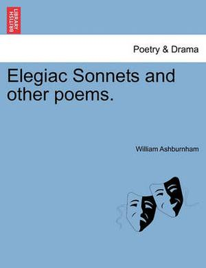 Elegiac Sonnets and Other Poems.