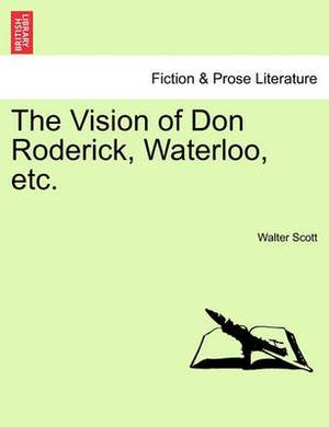 The Vision of Don Roderick, Waterloo, Etc.