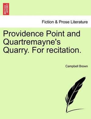 Providence Point and Quartremayne's Quarry. for Recitation.