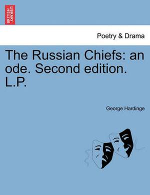 The Russian Chiefs: An Ode. Second Edition. L.P.