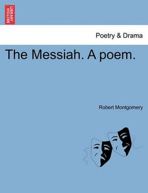 The Messiah. a Poem.