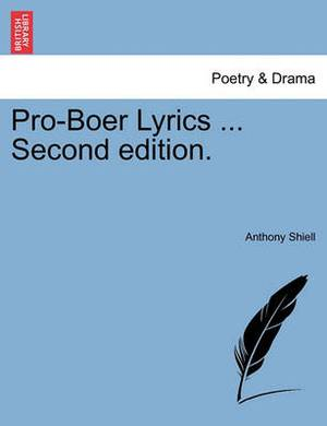 Pro-Boer Lyrics ... Second Edition.