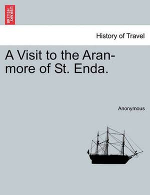 A Visit to the Aran-More of St. Enda.