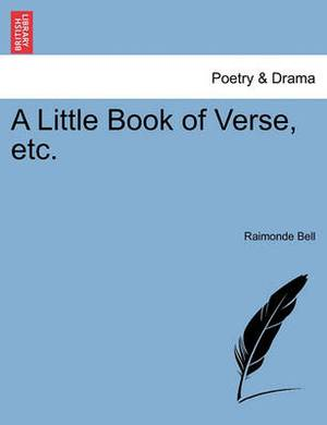 A Little Book of Verse, Etc.