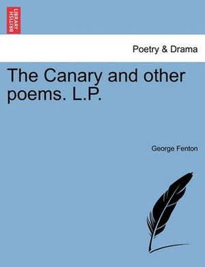 The Canary and Other Poems. L.P.