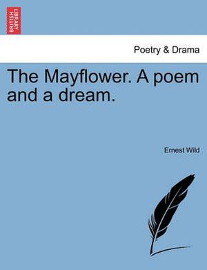 The Mayflower. a Poem and a Dream.