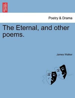 The Eternal, and Other Poems.