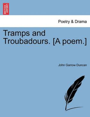 Tramps and Troubadours. [A Poem.]
