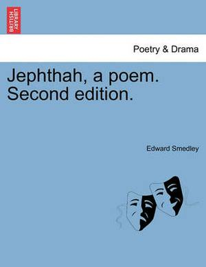 Jephthah, a Poem. Second Edition.