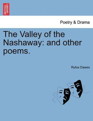 The Valley of the Nashaway: And Other Poems.