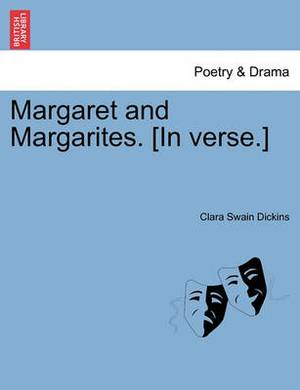 Margaret and Margarites. [In Verse.]