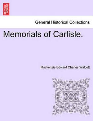 Memorials of Carlisle.