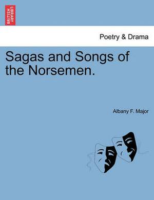 Sagas and Songs of the Norsemen.