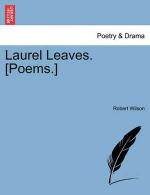 Laurel Leaves. [Poems.]