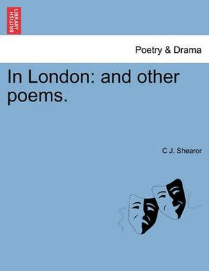 In London: And Other Poems.