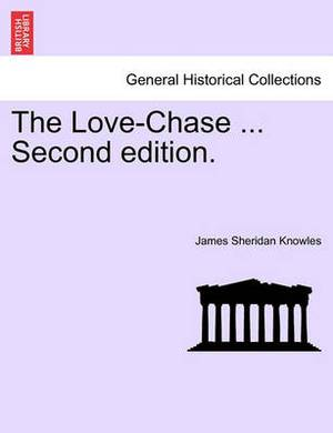 The Love-Chase ... Second Edition.